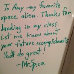 Mr. Spica wrote in my yearbook in his favorite green pen. I was so proud to be his favorite space alien.
