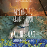 Advice for applying to graduate school in art history.